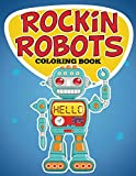 Rockin Robots Coloring Book: Coloring Books for Kids (Art Book Series)