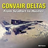 Convair Deltas, William Yenne, 158007118X
