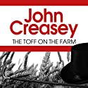 The Toff on the Farm: The Toff Series, Book 39 Audiobook by John Creasey Narrated by Roger May