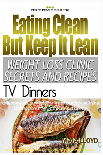 Weight Loss Clinic Secrets And Recipes Eating Clean But Keep It