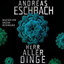 Herr aller Dinge Audiobook by Andreas Eschbach Narrated by Sascha Rotermund