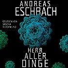Herr aller Dinge Hörbuch von Andreas Eschbach Gesprochen von: Sascha Rotermund
