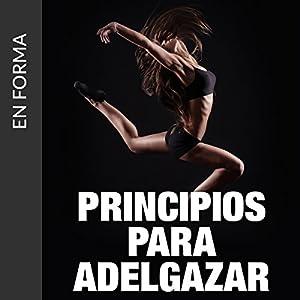 Principios Para Adel Gazar: Descubra Como Perder Peso Rapido Y Sin Dieta [Principles for Weight Loss: Learn How to Lose Weight Fast] Audiobook
