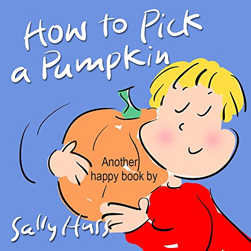 How to Pick a Pumpkin (Sweet Rhyming Bedtime Story/Children's Picture Book About Halloween) -