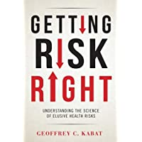 Getting Risk Right: Understanding the Science of Elusive Health Risks