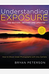 Understanding Exposure, 3rd Edition Kindle Edition