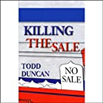 Killing the Sale | Todd Duncan