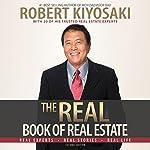 The Real Book of Real Estate: Real Experts. Real Stories. Real Life. | Robert T. Kiyosaki