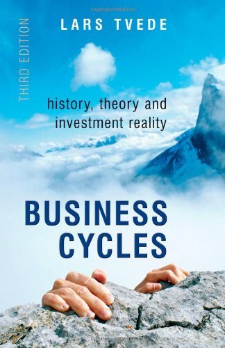 Business Cycles: History, Theory and Investment Reality, 3rd Edition ebook