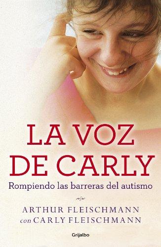 La voz de Carly (e-original): Rompiendo las barreras del autismo (