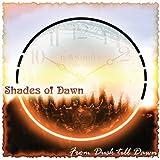 From Dusk Till Dawn by SHADES OF DAWN