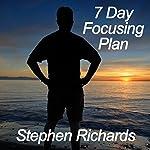 7 Day Focusing Plan | Stephen Richards