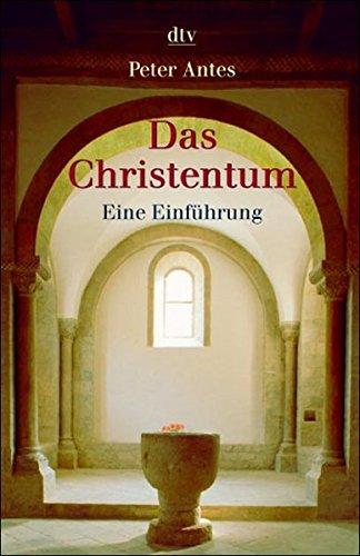 Das Christentum: Eine Einführung (dtv Sachbuch)
