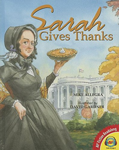 Sarah Gives Thanks: How Thanksgiving Became a National Holiday (Av2 Fiction Readalong 2015)