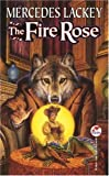 The Fire Rose, Mercedes Lackey, 0671319671