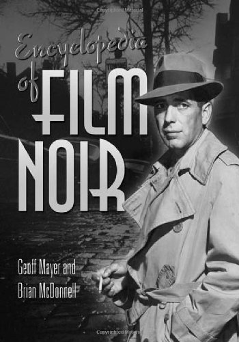 Encyclopedia of Film Noir by Geoff Mayer