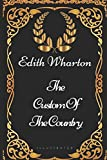 Image of The Custom Of The Country: By Edith Wharton - Illustrated