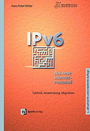IPv6 - das neue Internet-Protokoll: Technik, Anwendung, Migration (iX-Edition)
