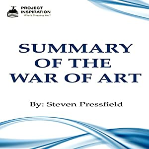 Summary of The War of Art by Steven Pressfield Audiobook