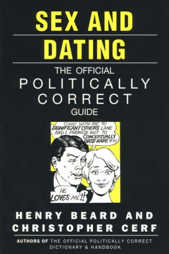 Sex and Dating: The Official Politically Correct Guide