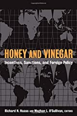 Honey and Vinegar: Incentives, Sanctions, and Foreign Policy Paperback