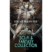 SCI-FI & FANTASY COLLECTION – Tales of Illusion & Supernatural (Illustrated): Ms. Found in a Bottle, The Facts in the Case of M. Valdemar, A Descent into ... Burial, The Oblong Box, The Spectacles…