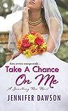 Take a Chance on Me: A Something New Novel