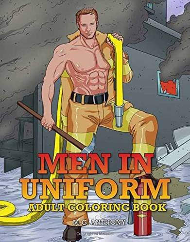 Men in Uniform Adult Coloring Book (Firefighter Coloring Book)