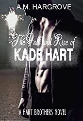 The Fall and Rise of Kade Hart: A Hart Brothers Novel