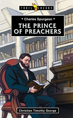 Charles Spurgeon: Prince of Preachers (Trail Blazers)