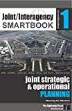 Joint-Interagency SMARTbook 1 - Joint Strategic & Operational Planning by Michael A. Santacroce (2015-05-04)