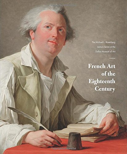 French Art of the Eighteenth Century: The Michael L. Rosenberg Lecture Series at the Dallas Museum of Art