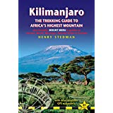 Kilimanjaro - the trekking guide to Africa's highest mountain, 4th: (includes Mt Meru and guides to Nairobi, Dar es Salaam,  Arusha, Moshi and Marangu)