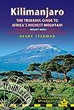 Kilimanjaro - the trekking guide to Africa's highest mountain, 4th: (includes Mt Meru and guides to Nairobi, Dar es Salaam,  Arusha, Moshi and Marangu)