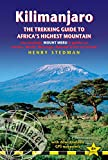 : Kilimanjaro - The Trekking Guide to Africa's Highest Mountain: (Includes Mt Meru And Guides To Nairobi, Dar Es Salaam,  Arusha, Moshi And Marangu) (Trailblazer Trekking Guides)