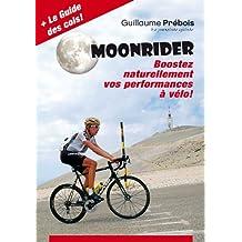 MOONRIDER: Boostez Naturellement vos Performances à Vélo ! (French Edition)