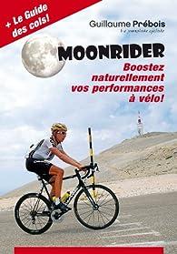 MOONRIDER: Boostez Naturellement vos Performances à Vélo ! par Guillaume Prébois