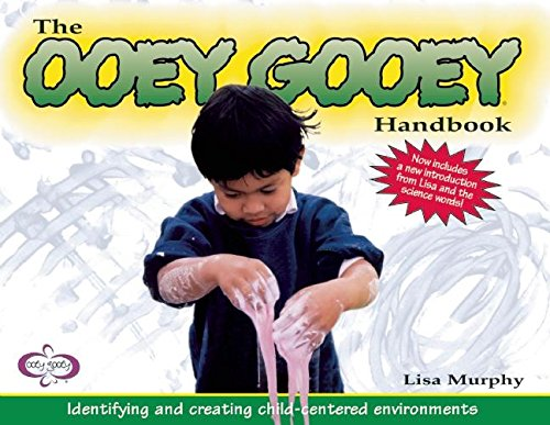 The Ooey Gooey Handbook: Identifying and Creating Child-Centered Environments