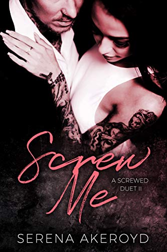 Screw Me by Serena Akeroyd