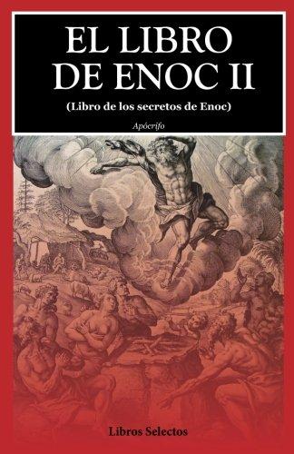 El libro de Enoc II: (Libro de los secretos de Enoc)  [Apocrifo] (Tapa Blanda)