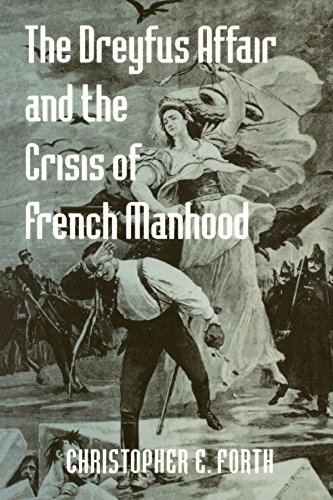 The Dreyfus Affair and the Crisis of French Manhood (The Johns Hopkins University Studies in Historical and Political Sc