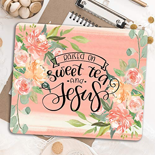 Raised on Sweet Tea and Jesus Christian quote Cubicle decor Mouse pad pink flowers Pretty for -