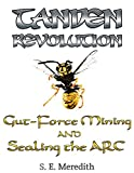 #10: TANDEN REVOLUTION: Gut-Force Mining and Sealing the ARC