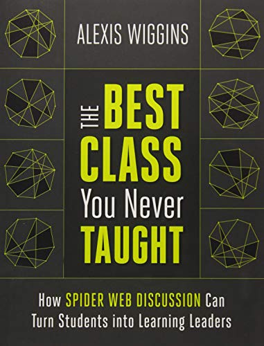 The Best Class You Never Taught: How Spider Web Discussion Can Turn Students into Learning Leaders (Sales Presentation Best Practices)