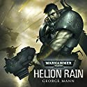 Helion Rain: Warhammer 40,000 Audiobook by George Mann Narrated by Toby Longworth