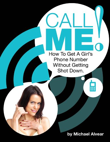 Download Call Me! How To Get A Girls Phone Number Without Getting
