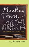 Monkey Town: The Summer of the Scopes Trial by Ronald Kidd front cover
