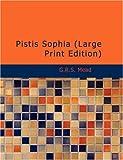 Pistis Sophia, G. R. S. Mead, 1437531911