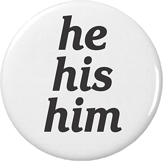 He His Him Transgender Pronouns Pinback Button Pin Gender Equality LGBT