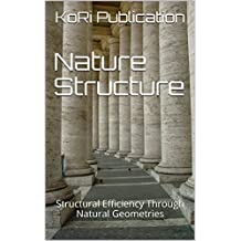 Nature Structure: Structural Efficiency Through Natural Geometries